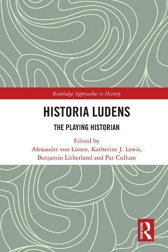 Historia Ludens: The Playing Historian